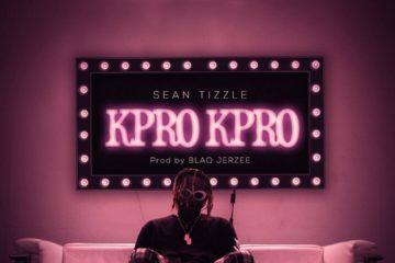 Sean Tizzle – Kpro Kpro (Prod. by Blaq Jerzee)