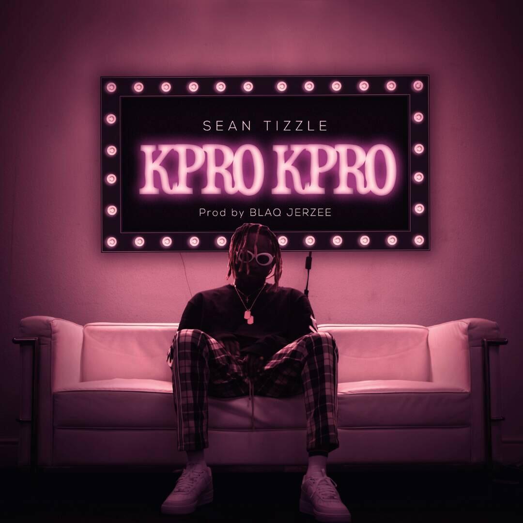 Sean Tizzle - Kpro Kpro (Prod. by Blaq Jerzee)