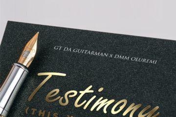 GT Da Guitarman X DMM Oluremi – Testimony (This Year)
