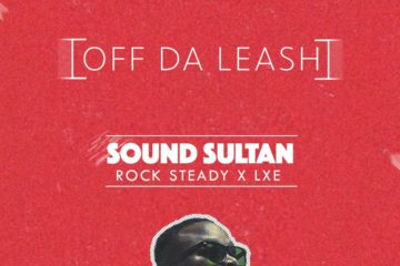 Sound Sultan ft. Rocksteady & LXE – Off Da Leash