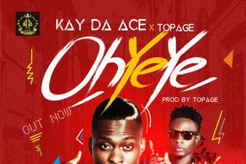 VIDEO: Kay Da Ace  Ft. Top Age – Oh Ye Ye