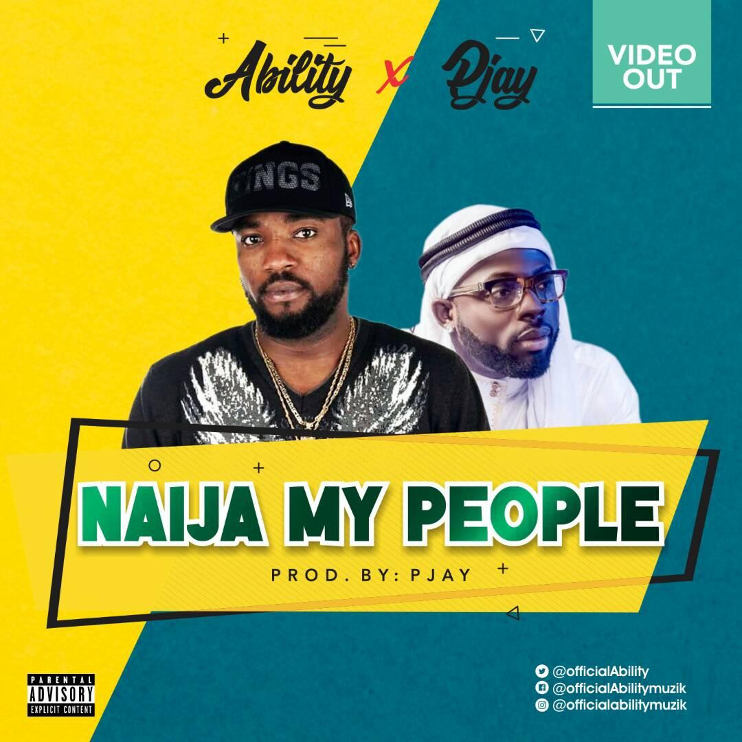 VIDEO: Ability ft. Pjay – Naija My People