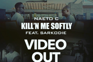 VIDEO: Naeto C ft. Sarkodie – Kill'N Me Softly