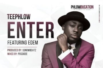 Teephlow – Enter ft Edem (Prod. Ssnowbeatz)