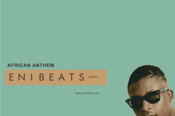 Enibeats – African Anthem