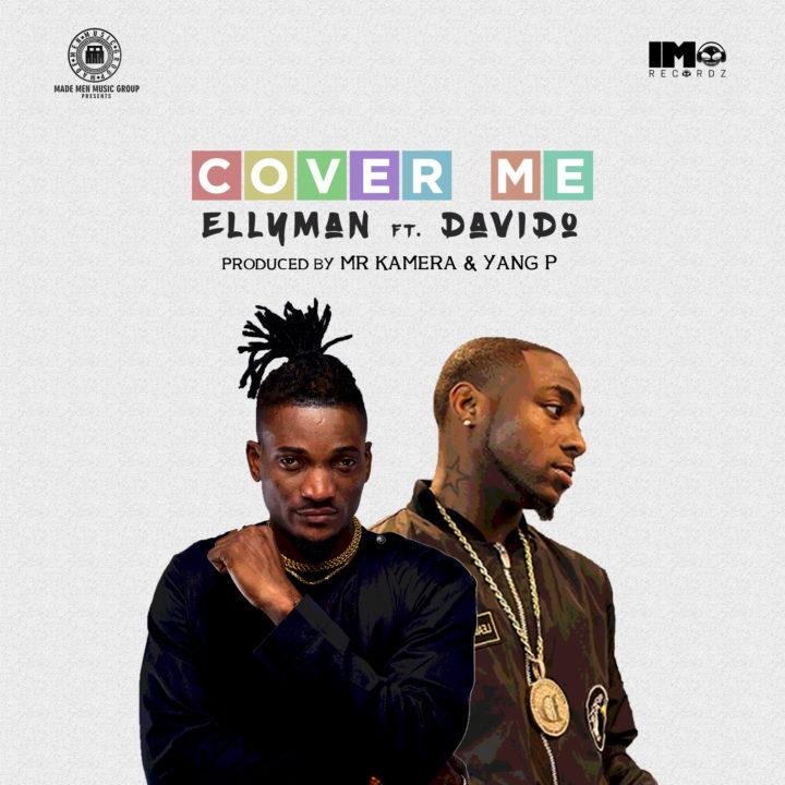 Ellyman ft. Davido – Cover Me