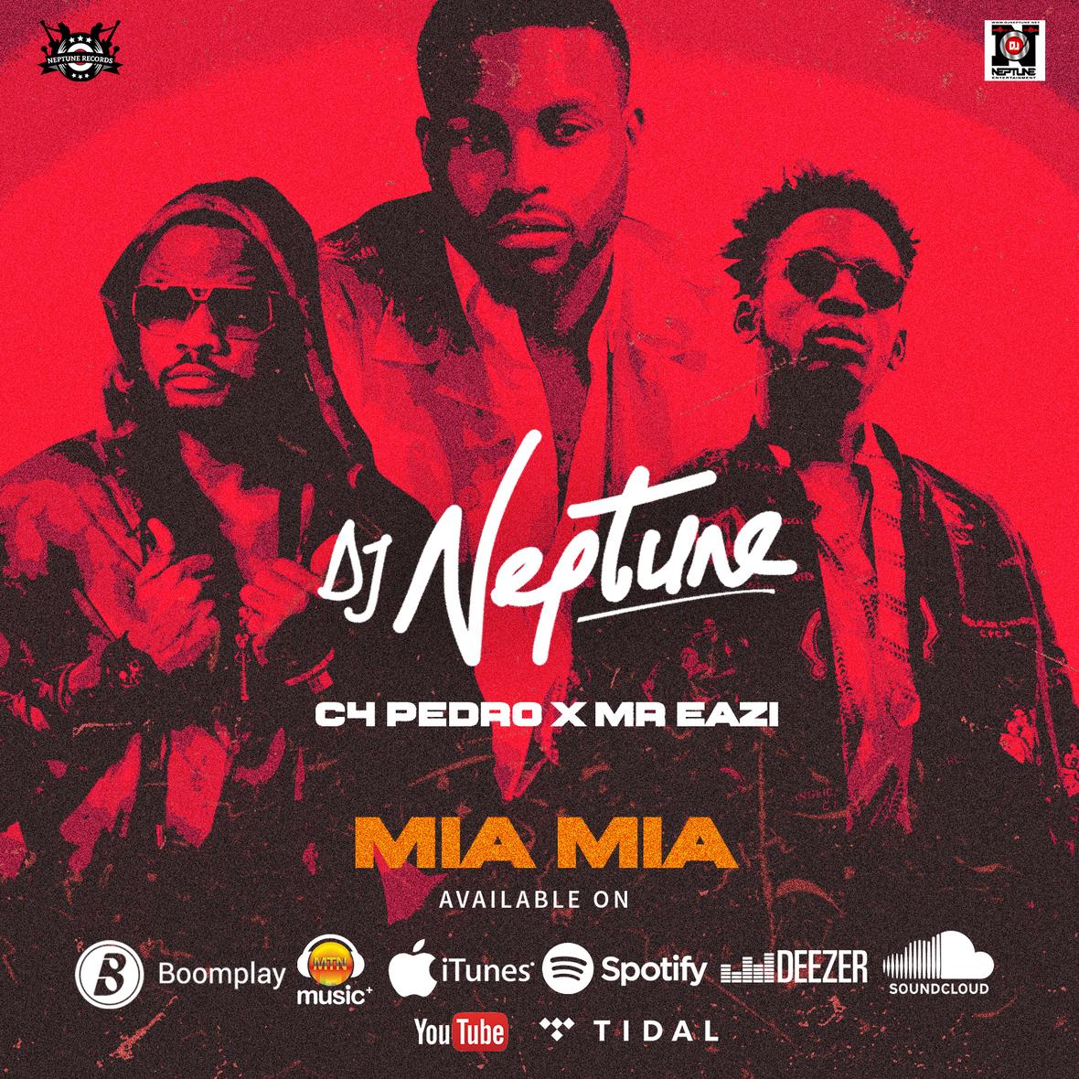 DJ Neptune feat. Mr Eazi & C4 Pedro - Mia Mia