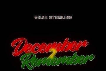 Omar Sterling – December 2 Remember (Prod. Killbeatz)