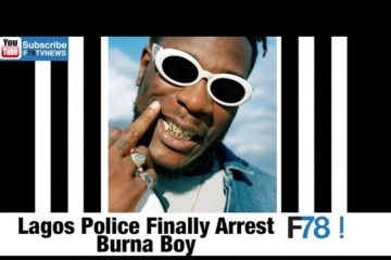F78NEWS: Burna Boy Arrested, Interrogated & Detained,We Paid Kiss Daniel Almost N120million