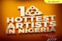 The 10 Hottest Artists In Nigeria #TheList2017 | FULL LIST
