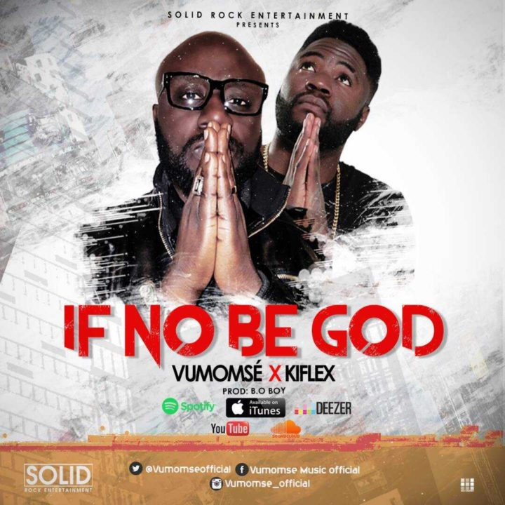 VIDEO: Vumomse ft. Kiflex - If No Be God