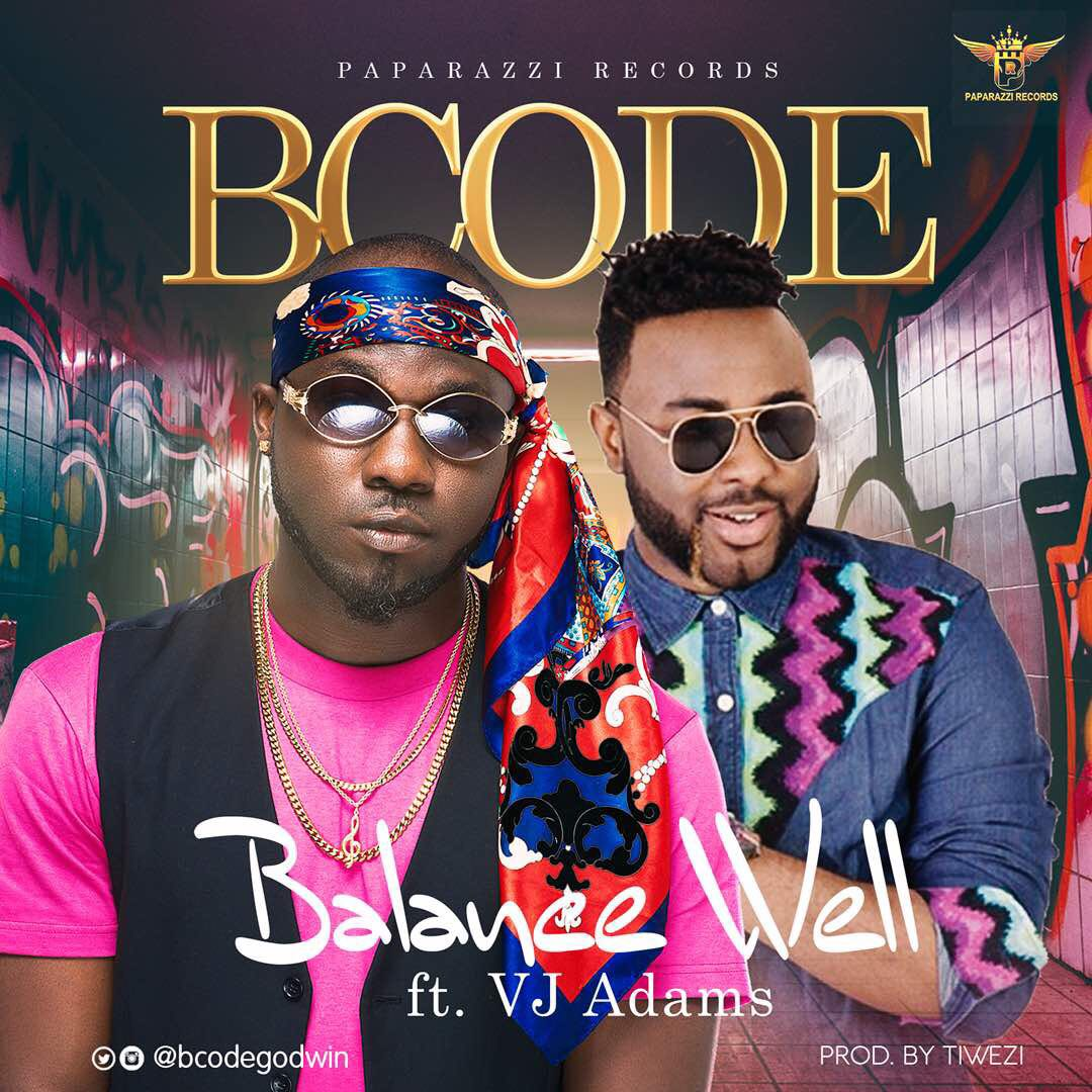 Bcode – Balance Well ft. VJ Adams #baydorzblogng