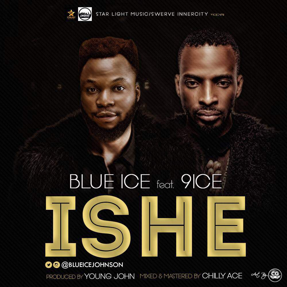 Blue Ice Johnson ft 9ice – Ishe (Prod by Young John)