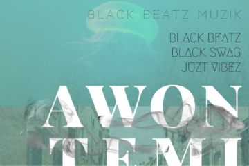 VIDEO: Black Beatz – Awon Temi ft. Black Swag X Juzt Vibez