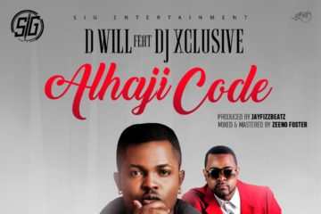 VIDEO: D Will ft DJ Xclusive – Alhaji Code