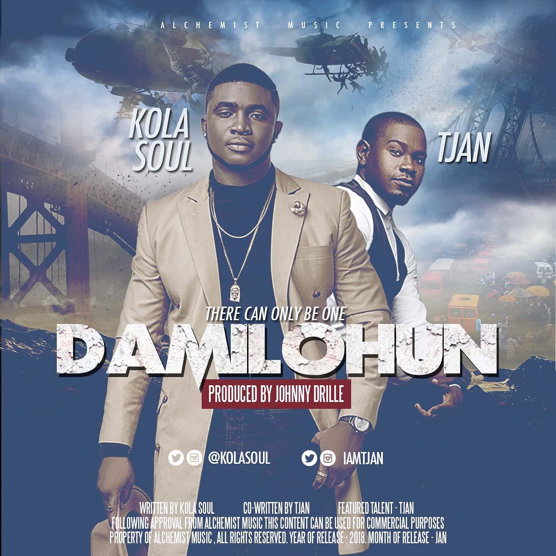 Kolasoul ft. Tjan - Damilohun (Prod. By Johnny Drille)