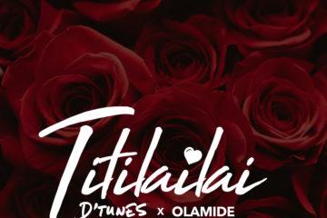 D'tunes ft. Olamide – Titilailai