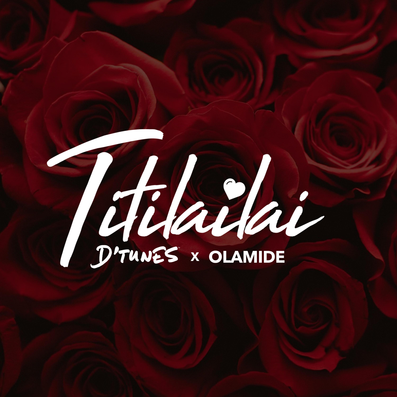 D'tunes – Titilailai feat. Olamide