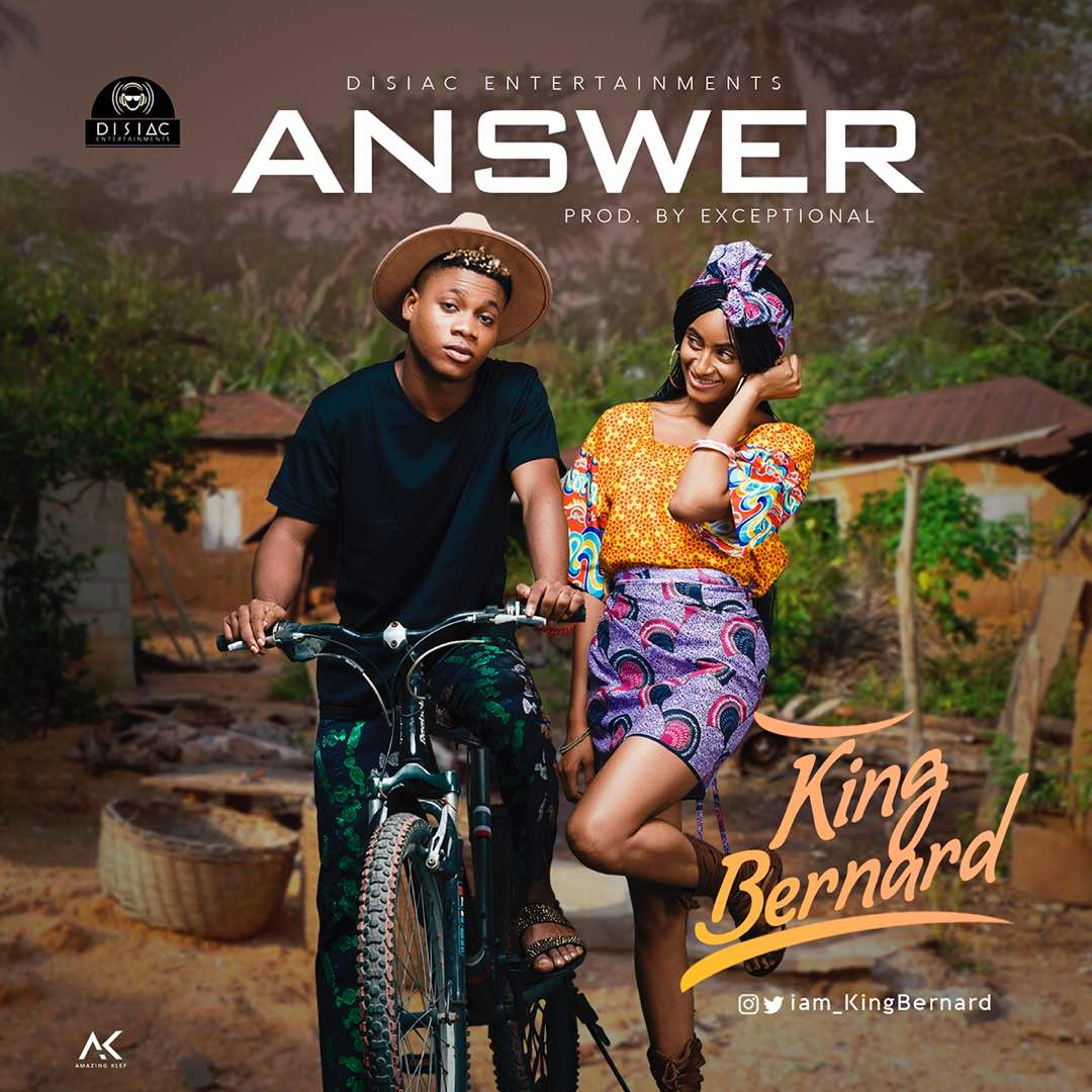 KING BERNARD – ANSWER [PROD. EXCEPTIONAL]