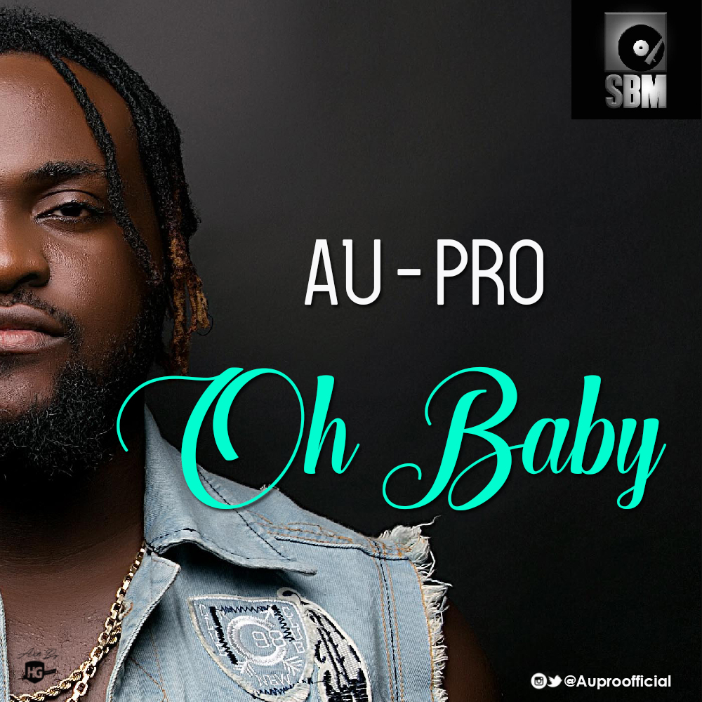 Au-Pro – Oh Baby
