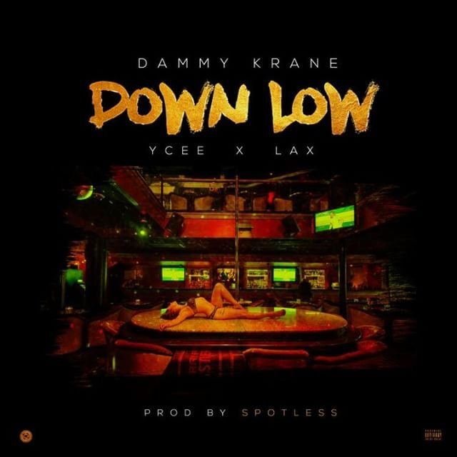 Dammy Krane ft. Ycee X L.A.X - Down Low | Announces Leader Of The Streets EP