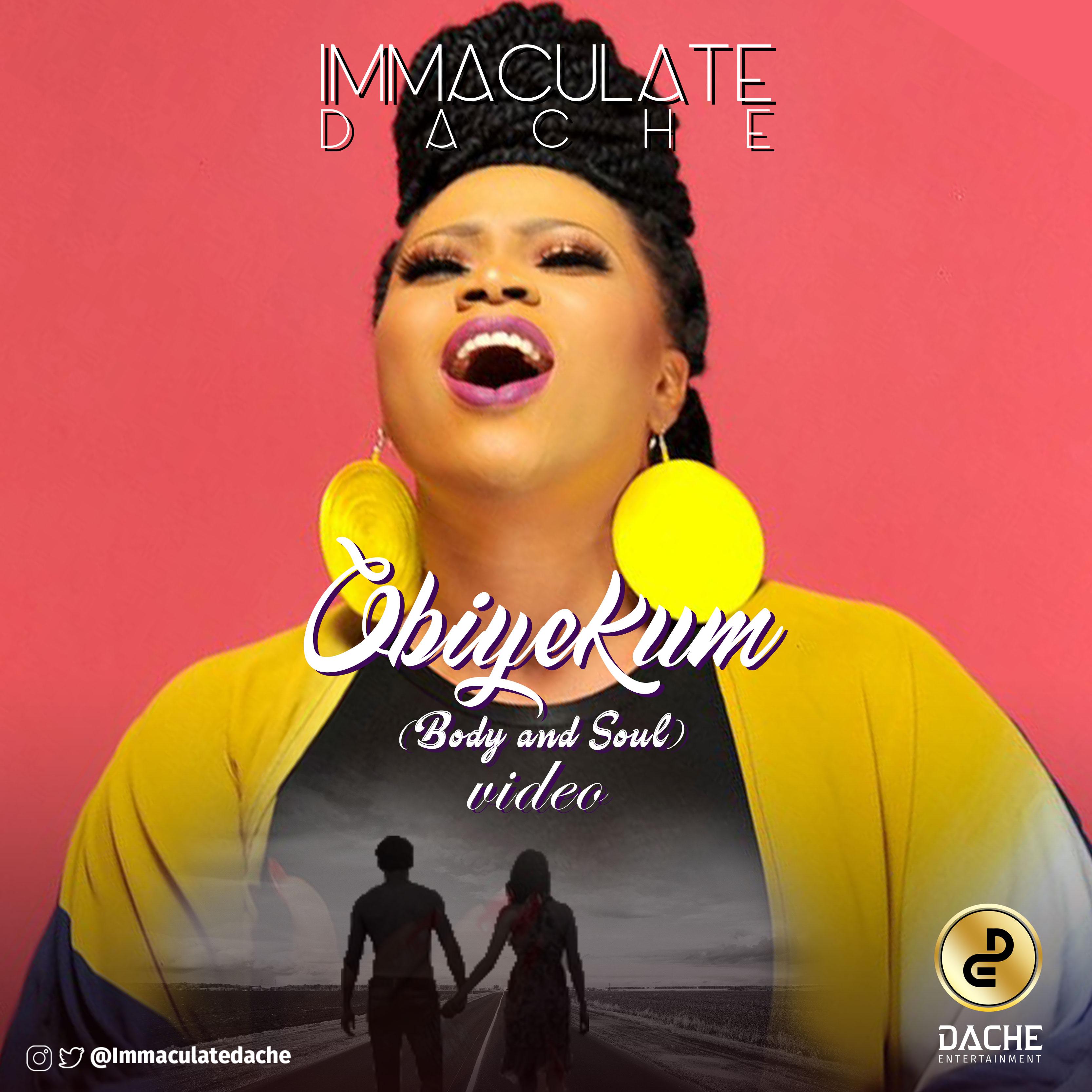 VIDEO: Immaculate Dache - Obiyekum (Body And Soul)
