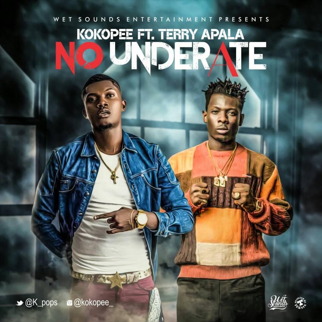 Koko Pee – No Underate ft. Terry Apala