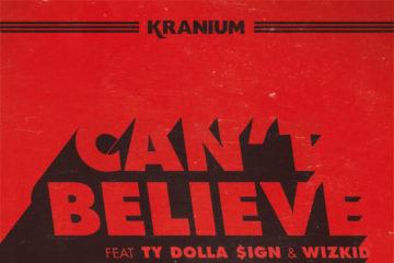 Kranium x DJ Tunez x Mut4Y – Can't Believe (Remix)