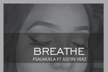 Psalmuela Ft. Justin Verz – Breathe