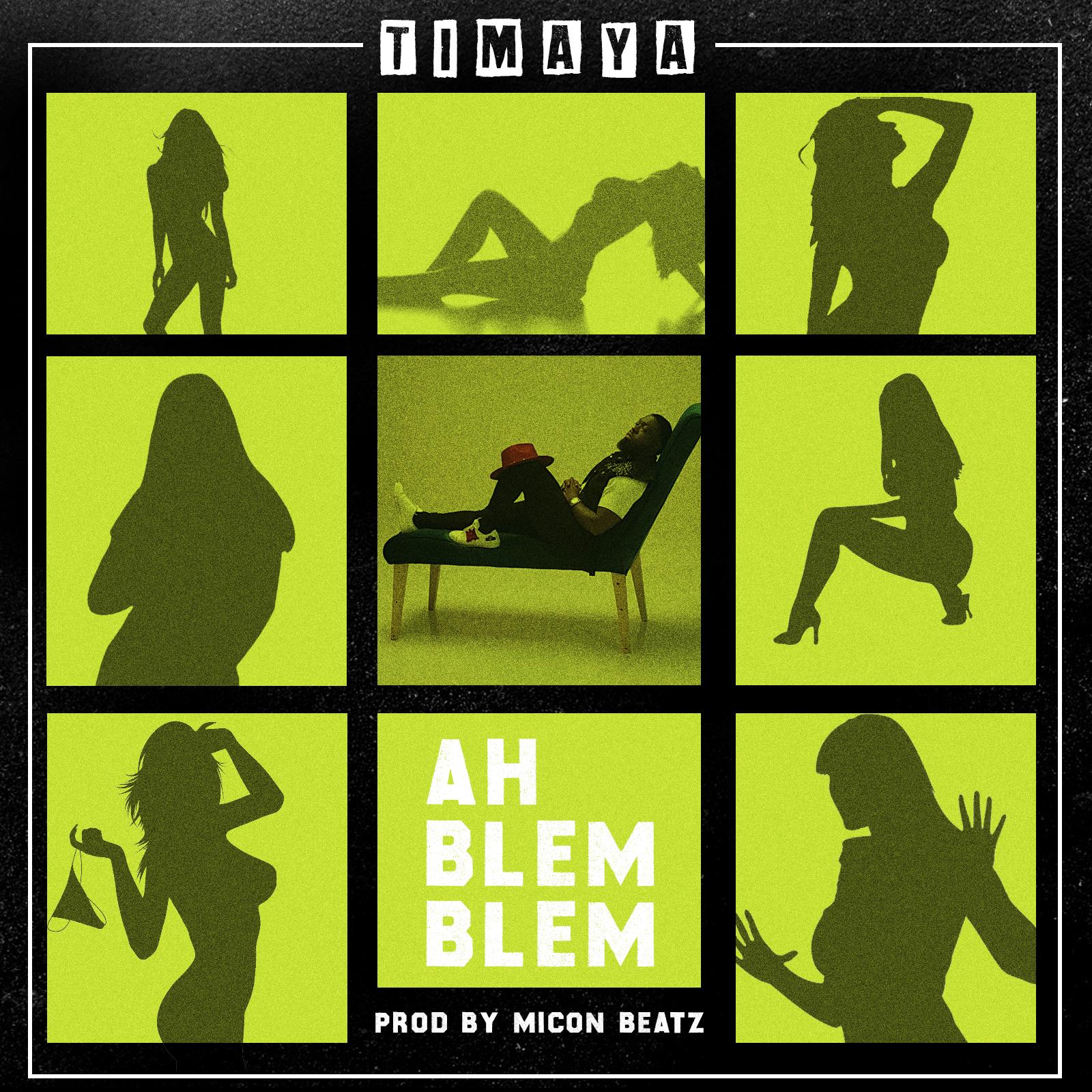 Timaya - Ah Blem Blem (Prod. by Micon Beatz)