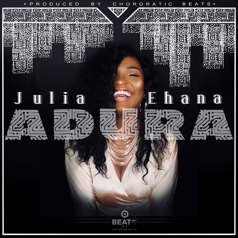 Julia Ehana - Adura (Prod. By Chordratic Beats)