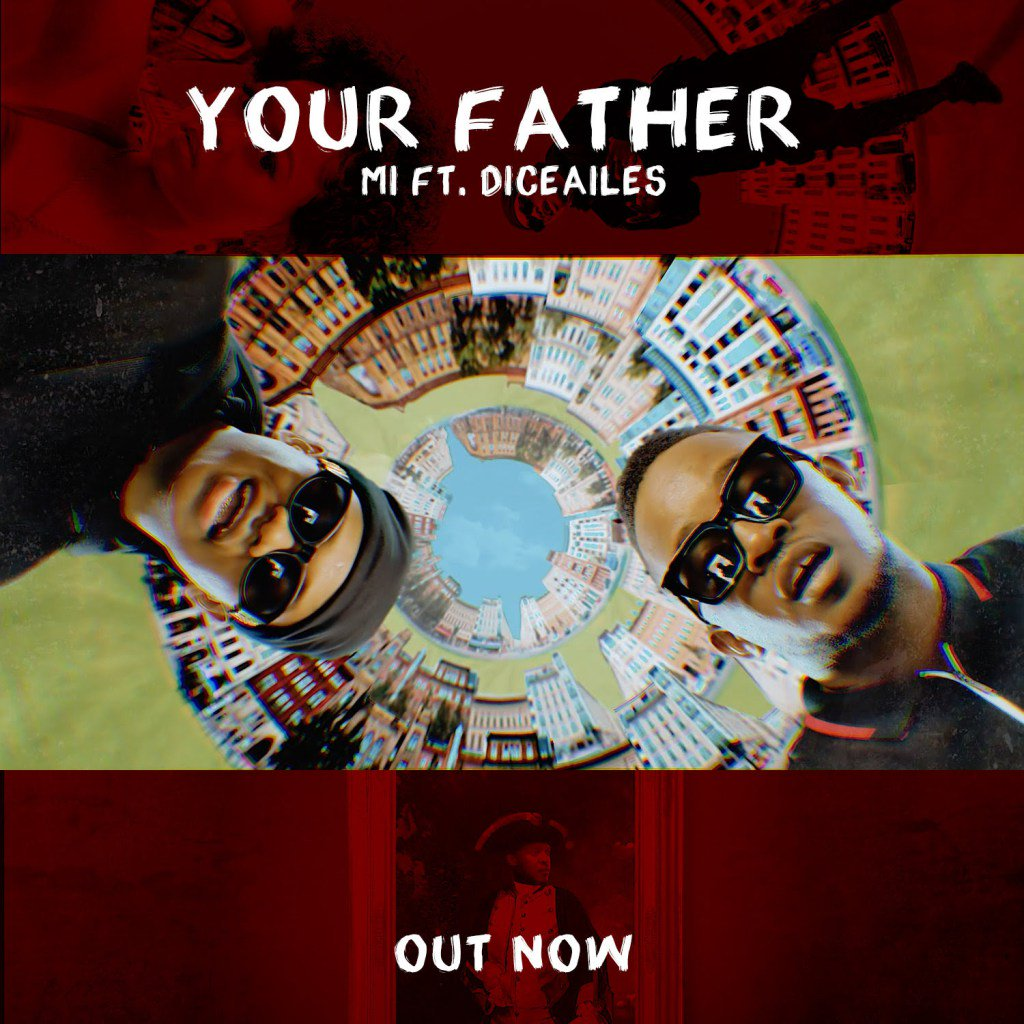 VIDEO: Mi Abaga ft. Dice Ailes – Your Father