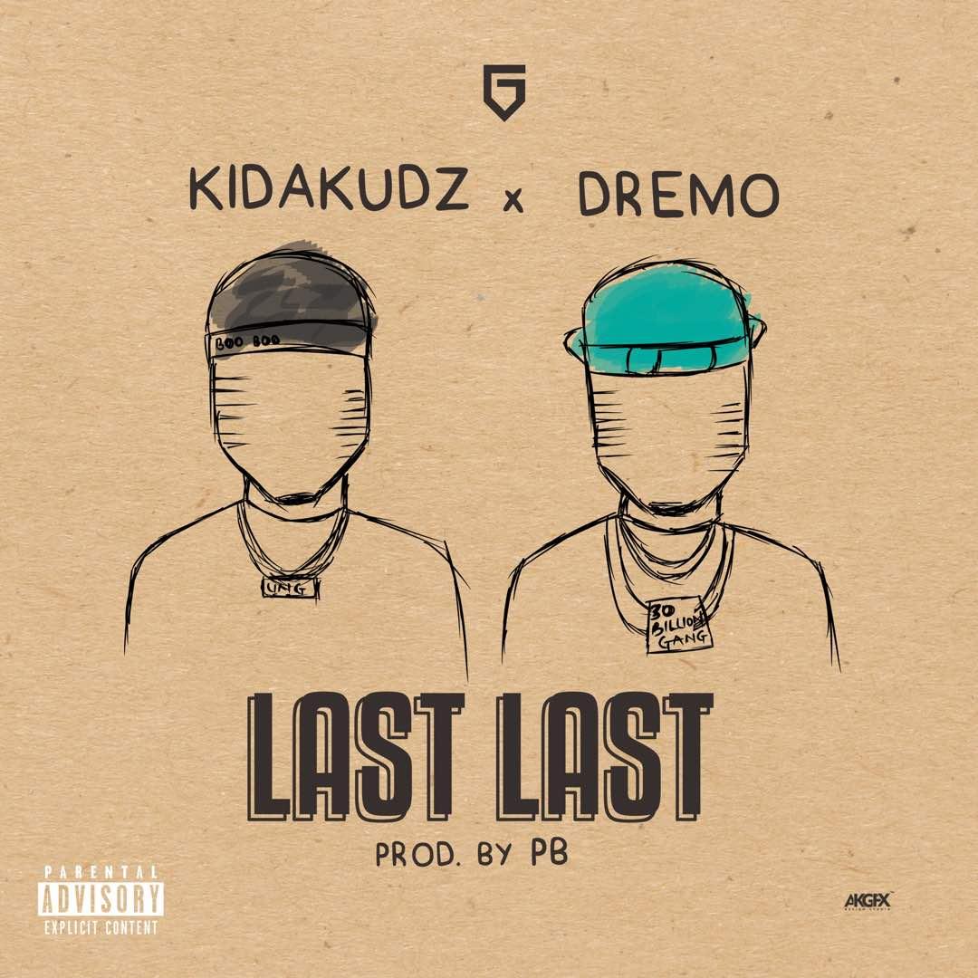 Kida Kudz ft. Dremo - last Last
