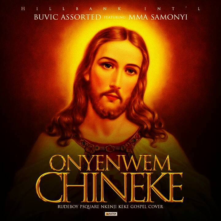 Buvic Assorted ft. Mma Samonyi - Onyenwem Chineke