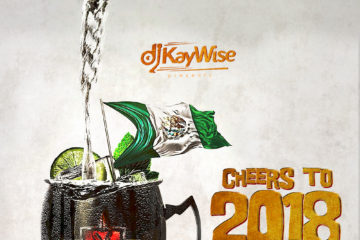 DJ Kaywise – Cheers To 2018 Turn Up Mix