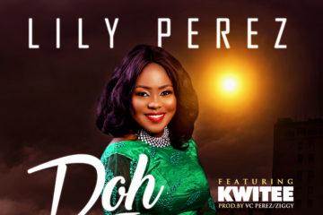 Lily Perez – Doh ft. Kwitee