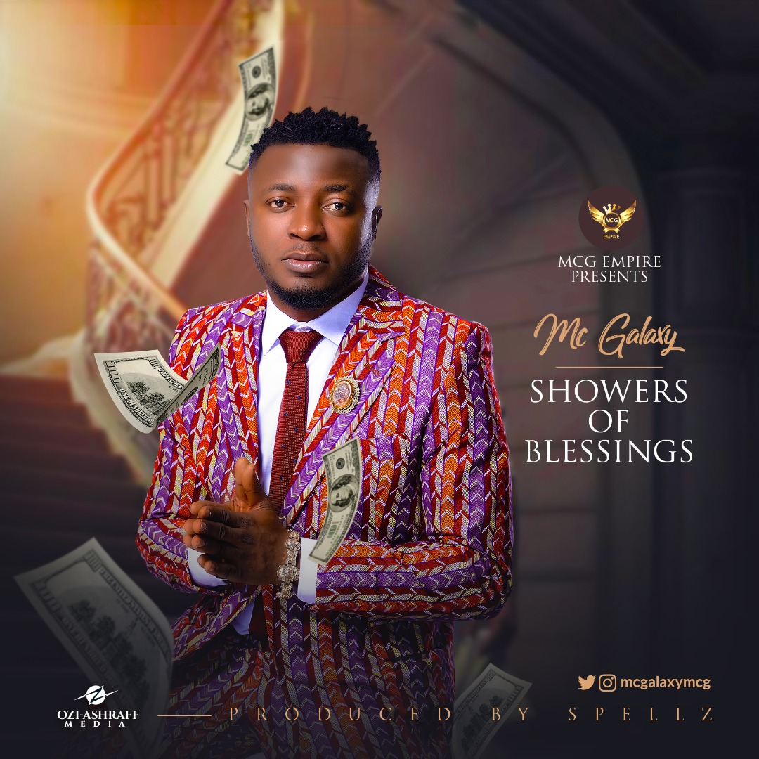 MC Galaxy - Showers of Blessings (Prod. by Spellz)