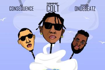 Sammiecolt Ft. DJ Consequence X Gospelondebeatz – Boju Boju