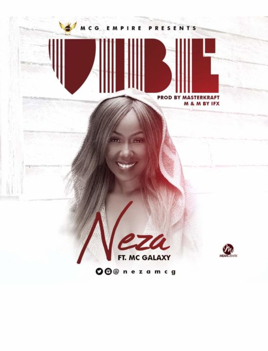 MUSIC PREMIERE: Neza ft. MC Galaxy – Vibe