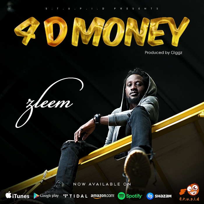 Zleem – 4 D Money (Prod by Giggz)