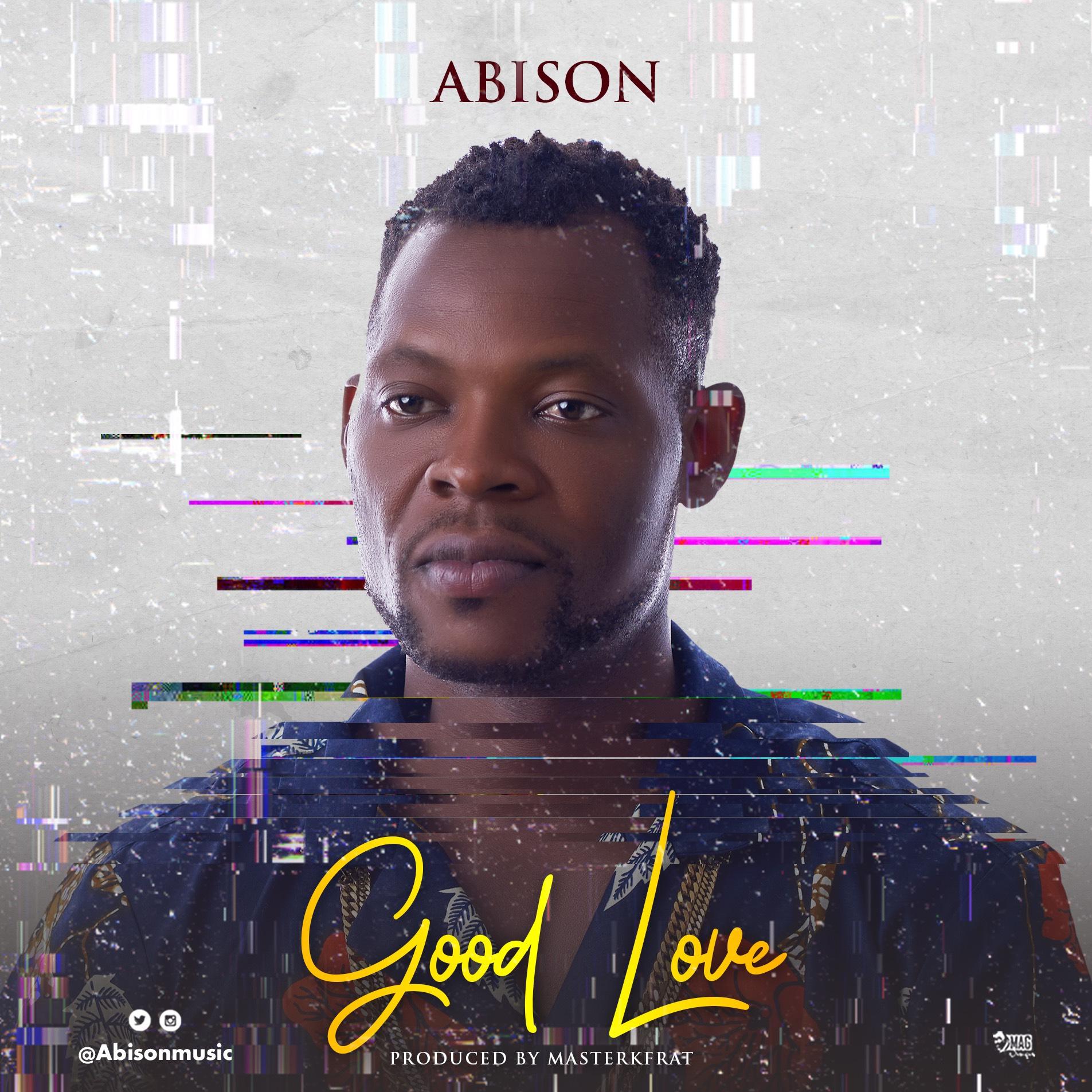Abison – Good love (Prod By Masterkraft)