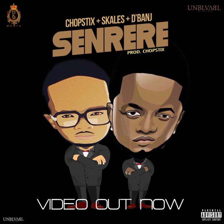 VIDEO: Chopstix ft. Skales & D'Banj - Senrere