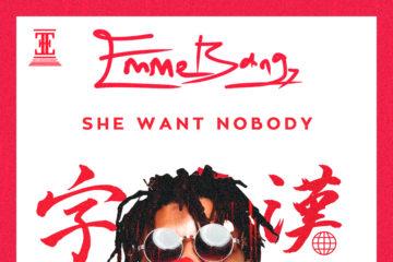 Emme Bangz – She Want Nobody