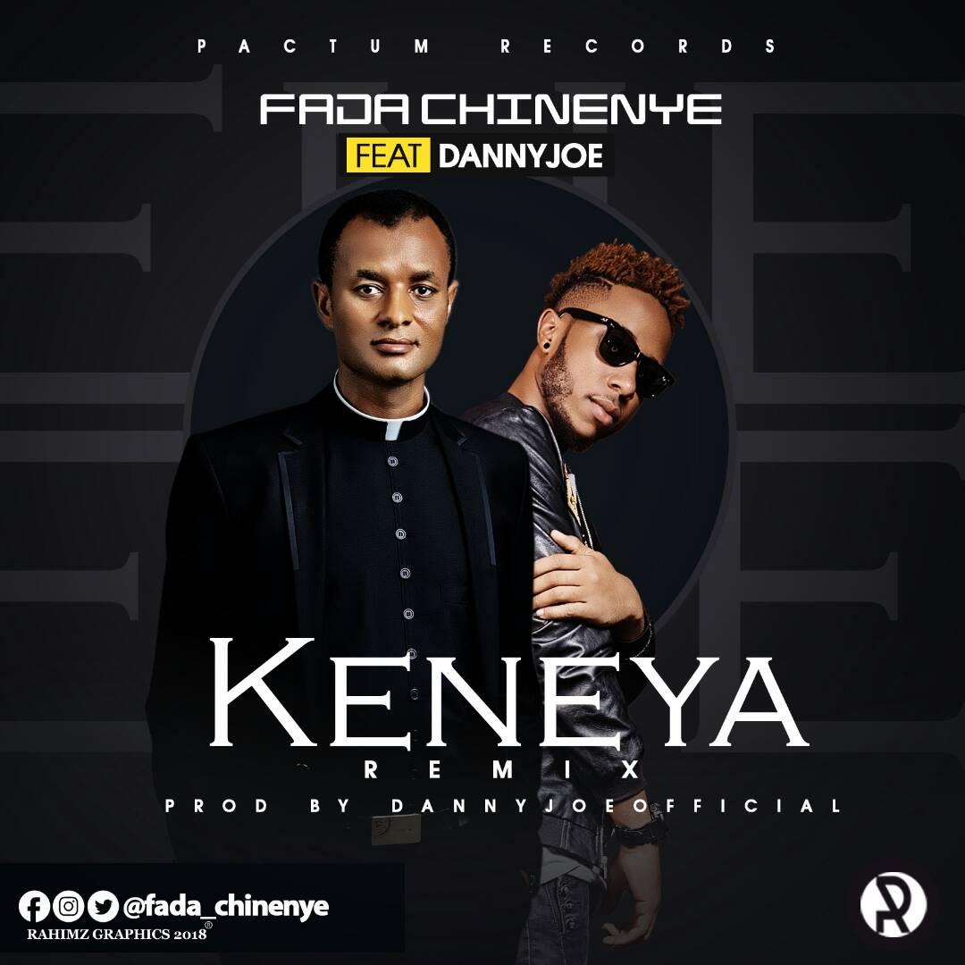 Fada Chinenye – Keneya (Remix) Ft. DannyJoe
