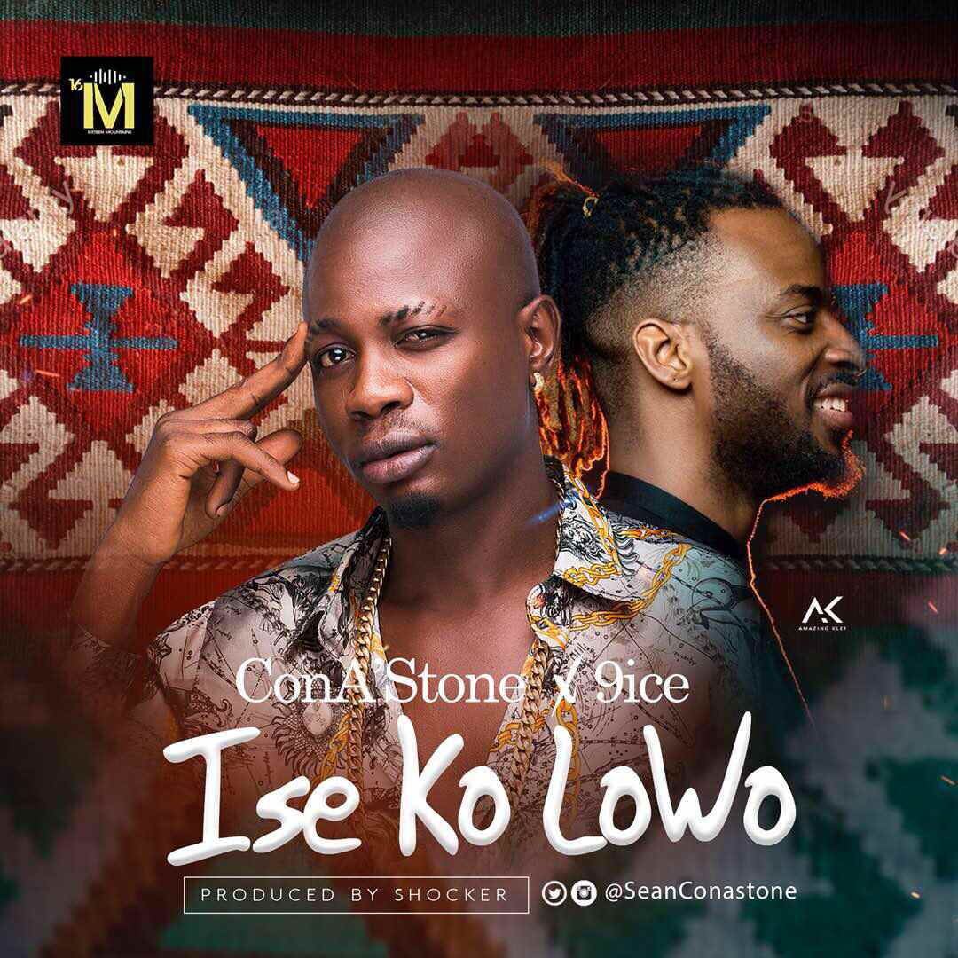 VIDEO: ConA'Stone ft. 9ice – Ise Ko Lowo
