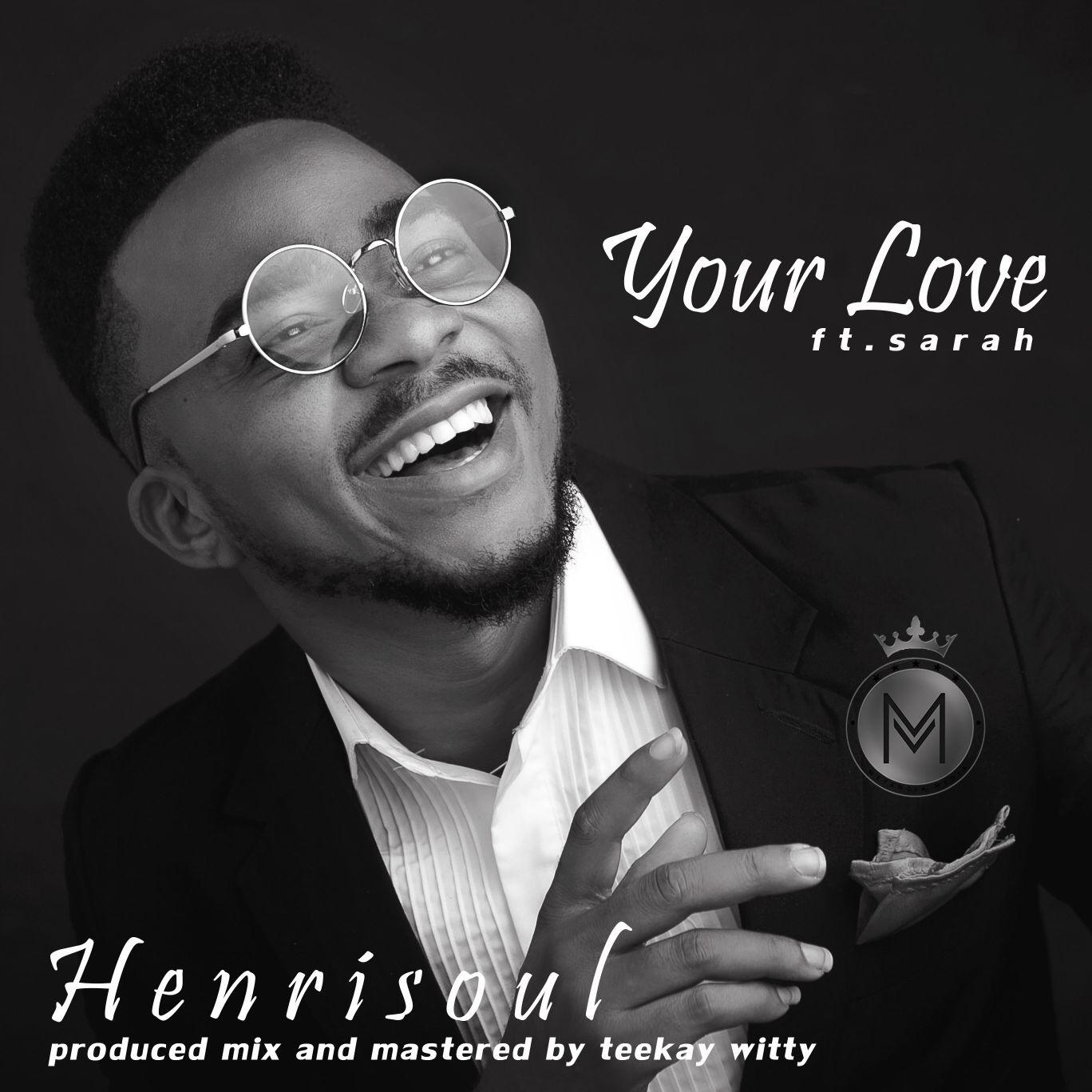 Henrisoul ft. Sarah - Your Love (Remix)