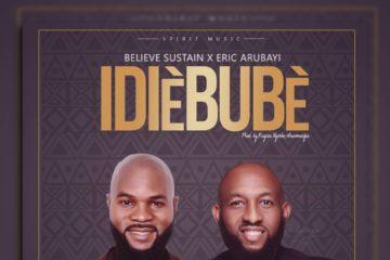 Believe Sustain x Eric Arubayi – IdiEbube