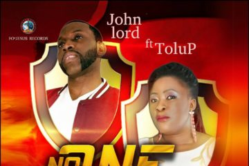 John Lord Ft. Tolu P – No One But You