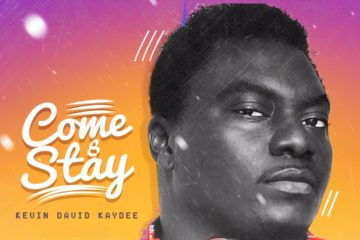 VIDEO: Kevin David (Kaydee) – Come & Stay