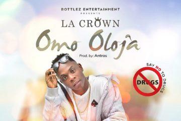 La Crown – Omo Oloja (Prod. Antras)